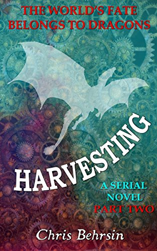 Harvesting Part 2: A Steampunk Novel Serial with Magic and Dragons (Secicao Blight)