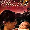 Heartsent Audiobook by Kay Springsteen Narrated by Josh Smith