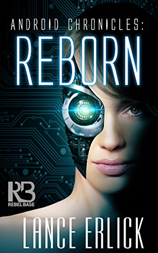 Reborn (Android Chronicles Book 1)