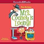 Mrs. Cooney Is Loony: My Weird School #7 | Dan Gutman