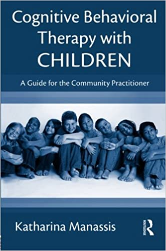 Amazon.com: Cognitive Behavioral Therapy with Children: A Guide ...