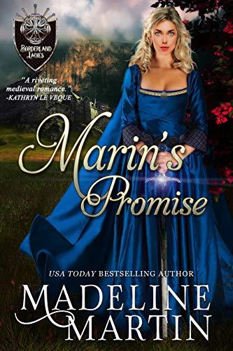 Marin's Promise: A Scottish Medieval Romance (Borderland Ladies Book 1) (Best Medieval Romance Novels)