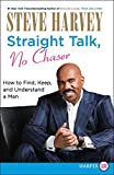straight talk no chaser lp how to find keep and understand a man by steve harvey 2010 12 07