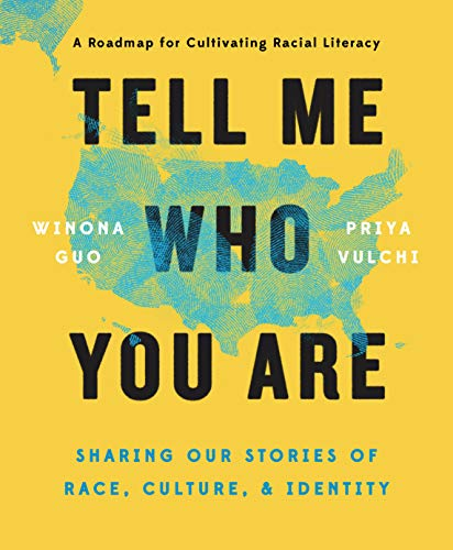 Tell Me Who You Are: Sharing Our Stories of Race, Culture, & Identity (English Edition)