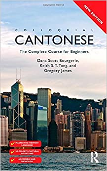 Colloquial Cantonese: The Complete Course for Beginners by Dana Scott Bourgerie (24-Jun-2010)