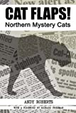 Cat Flaps! Northern Mystery Cats, Andy Roberts, 1905723113