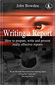 Book Writing a Report: How to Prepare, Write and Present Really Effective Reports