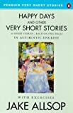 img - for Happy Days And Other Very Short Stories (Penguin English) by Jake Allsop (1999-07-19) book / textbook / text book