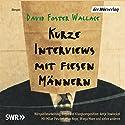 Kurze Interviews mit fiesen Männern Hörspiel von David Foster Wallace Gesprochen von: Milaan Peschel, Jörg Harmann, Max Hopp