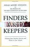 Finders and Keepers, Susan Moore Johnson and The\Project on the Next Generation of Teachers Staff, 0787969257