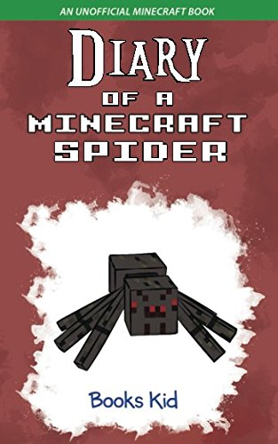 Diary of a Minecraft Spider: An Unofficial Minecraft Book