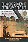 img - for Religious Zionism and the Settlement Project: Ideology, Politics, and Civil Disobedience book / textbook / text book