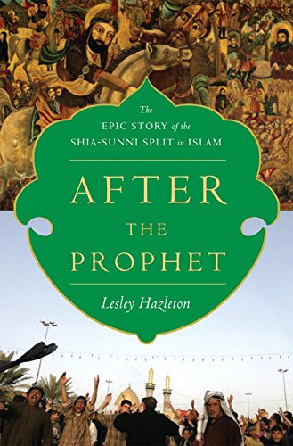 After the Prophet: The Epic Story of the Shia-Sunni Split in Islam (Islam The Religion Of Peace And Terrorism)