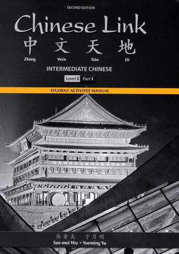 - Student Activities Manual for Chinese Link: Intermediate Chinese, Level 2/Part 1