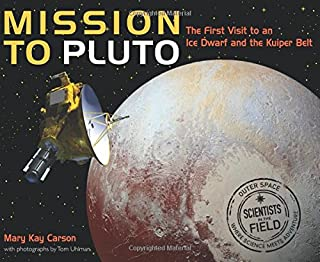 Book Cover: Mission to Pluto: The First Visit to an Ice Dwarf and the Kuiper Belt