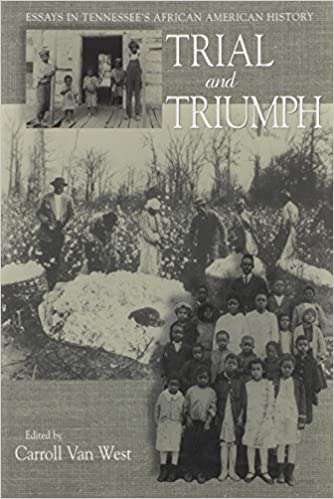 trial and triumph essays in tennessee s african american history  trial and triumph essays in tennessee s african american history carroll van west 9781572332041 com books