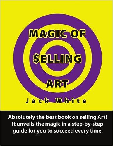 Magic of Selling Art: Jack White: 9780557333783: Amazon com