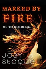 Marked by Fire (The Four Elements Saga Book 1) Kindle Edition