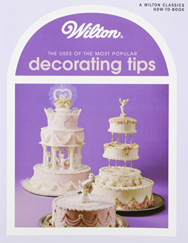 Uses of the Most Popular Decorating Tips by Wilton Enterprises