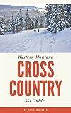 Western Montana Cross Country Ski Guide