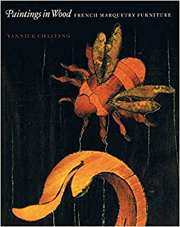 Paintings In Wood: French Marquetry Furniture (Wallace Collection): Yannick  Chastang: 9780900785917: Amazon.com: Books