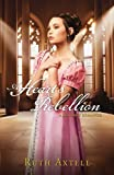 A Heart's Rebellion, Ruth Axtell, 0800720903