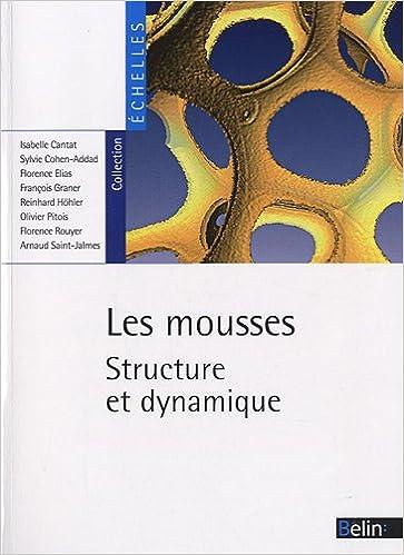 En ligne téléchargement gratuit Les mousses : Structure et dynamique pdf epub