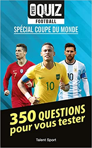 Petit Quiz Football Coupe Du Monde 350 Questions Pour