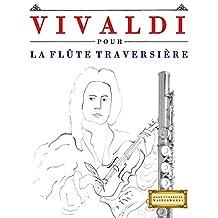 Vivaldi pour la Flûte Traversière: 10 pièces faciles pour la Flûte Traversière débutant livre (French Edition)