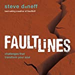 FaultLines: Challenges That Transform Your Soul | Steve DeNeff