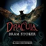 Dracula: A Full-Cast Audio Drama | Bram Stoker,Bleak December
