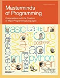 Masterminds of Programming: Conversations with the Creators of Major Programming Languages (Theory in Practice (O'Reilly)), Federico Biancuzzi, Chromatic, 0596515170