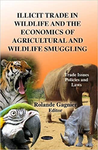 ILLICIT TRADE IN WILDLIFE THE ECONOMICS (Trade Issues, Policies and Laws)
