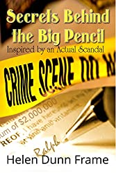 Secrets Behind the Big Pencil: Inspired by Actual Events