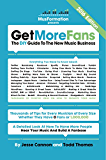 Get More Fans: The DIY Guide To The New Music Business: (2016 Edition)