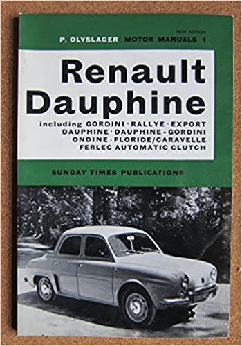 Handbook for the Renault Dauphine R1090, Dauphine-Gordini R1081, Floride/Carvelle R1092, Ferlec automatic clutch (Motor manuals;no.