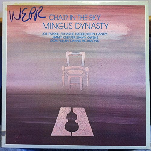 Mingus Dynasty: Chair In The Sky, Personnel: Joe Farrell, Charlie Haden, John Handy, Jimmy Knepper, Jimmy Owens, Don Pullen, Dannie Richmond. Tracks: Boogie Stop Shuffle, My Jelly Roll Soul, Goodbye Pork Pie Hat, Sweet Sucker Dance & More