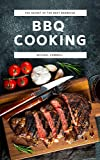BBQ Cooking: The Secret of the best barbecue