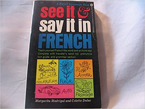See it and say it in french colette dulac margarita madrigal see it and say it in french colette dulac margarita madrigal 9780451052612 amazon books solutioingenieria Choice Image