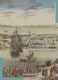 Kourou, 1763 par Marion F. Godfroy-Tayart de Borms