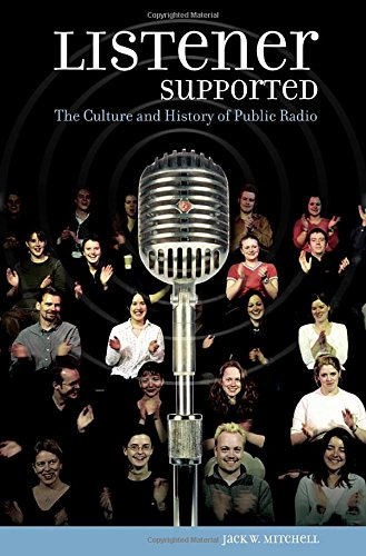 Listener Supported: The Culture and History of Public Radio