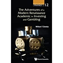 Adventures Of A Modern Renaissance Academic In Investing And Gambling, The