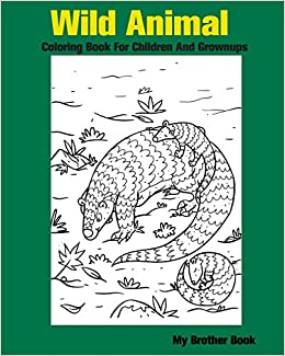 Amazon Wild Animal Coloring Book For Children And Grownups Wildlife Forest Animals Kids Boys Girls 9781535462198 My