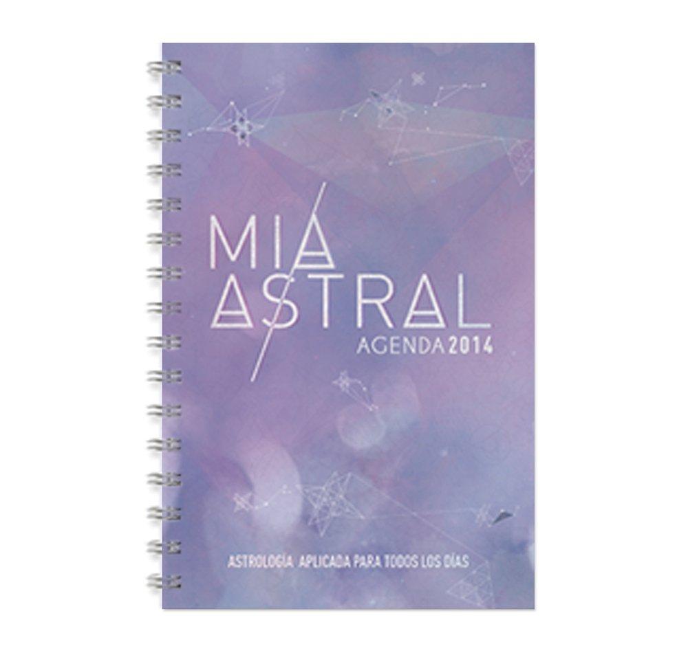 Mia Astral Agenda 2014: Mia Astral: 9780615953922: Amazon ...