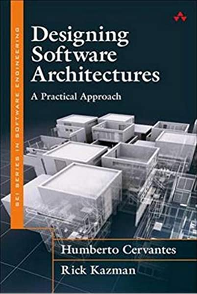 Designing Software Architectures A Practical Approach Sei Series In Software Engineering Cervantes Humberto Kazman Rick 9780134390789 Amazon Com Books