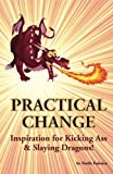 Practical Change: Inspiration for Kicking Ass