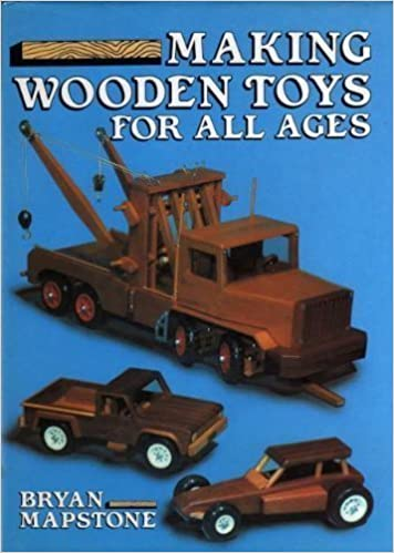 Making Wooden Toys For All Ages Bryan Mapstone 9780715393826
