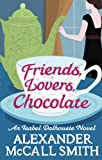 Friends, Lovers, Chocolate by Alexander McCall Smith front cover
