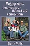 img - for Making Sense of the Father-Daughter, Husband-Wife Connections book / textbook / text book