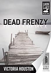 Dead Frenzy (Loon Lake Mystery Book 4)